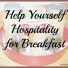 Help Yourself Hospitality for Breakfast @MindyJPeltier