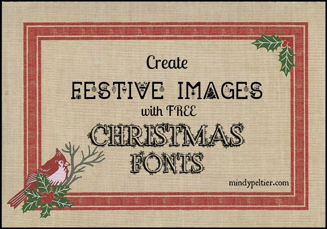Tutorial on downloading free fancty Christmas fonts from DaFont to use in Word and PicMonkey. @MindyJPeltier
