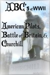 ABC's of WWII - American Pilots, Battle of Britain, and Churchill @MindyJPeltier in London