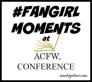 #Fangirl Moments at ACFW Conference