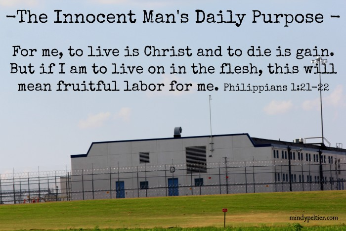 The Innocent Man's daily purpose in prison is to live for Jesus.