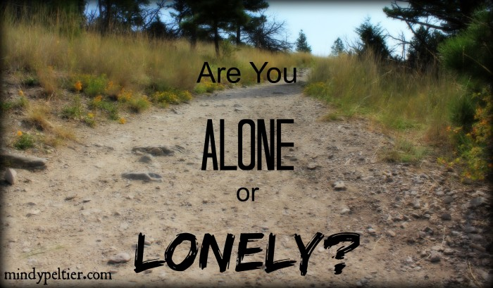 Are you ALONE or LONELY @MindyJPeltier