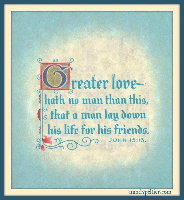 John 15:13 @MindyJPeltier