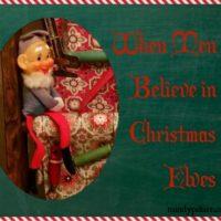 When Men Believe in Christmas Elves @MindyJPeltier