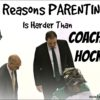 10 Reasons Parenting Is Harder Than Coaching Hockey @MindyJPeltier